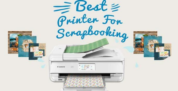 Best Printer For Scrapbooking
