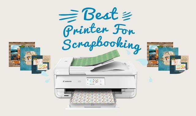 10 Best Printer For Scrapbooking 2021 - World Cup Tech