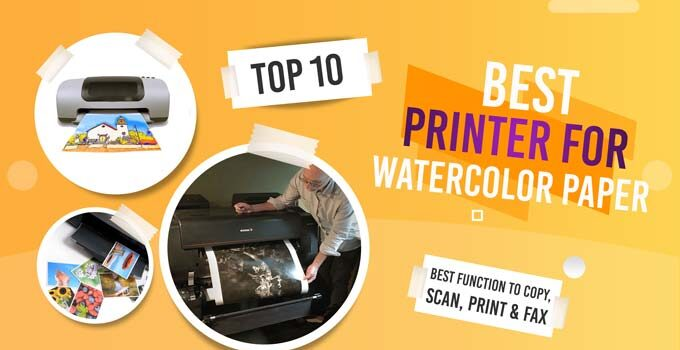 Best Printer For Watercolor Paper
